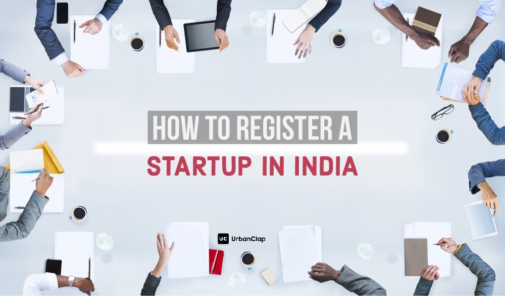 Start Your Start-Up The Right Way – A Step By Step Guide To Register Under Start-Up India Scheme- Oshin Malpani